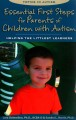 Essential first steps for parents of children with autism : helping the littlest learners