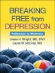 Breaking free from depression : pathways to wellness