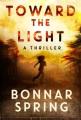 Toward the light : a thriller