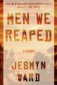 Men we reaped : a memoir