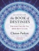 The book of destinies : discover the life you were born to live