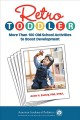 Retro toddler : more than 100 old-school activities to boost development