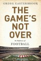 The game's not over : in defense of football