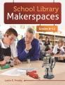 School library makerspaces : grades 6-12