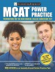 MCAT power practice : preparation for the new Medical College Admission Test