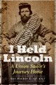 I held Lincoln : a union sailor's journey home