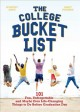 The college bucket list : 101 fun, unforgettable and maybe even life-changing things to do before graduation day