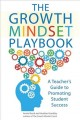 The growth mindset playbook : a teacher's guide to promoting student success