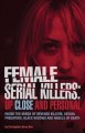 Female serial killers, up close and personal : inside the minds of revenge killers, sexual predators, black widows and angels of death
