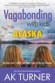Vagabonding with kids : Alaska :  sea lions aren