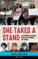 She takes a stand : 16 fearless activists who have changed the world