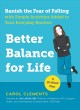 Better balance for life : banish the fear of falling with simple activities added to your everyday routine a 10-week plan