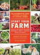 Start your farm : the authoritative guide to becoming a sustainable 21st-century farmer