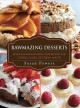 Rawmazing desserts : delicious and easy raw food recipes for cookies, cakes, ice cream, and pie