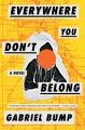 Everywhere you don't belong : a novel