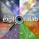 Exploralab : 150+ ways to investigate the amazing science all around you