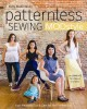 Patternless sewing mod style : 24 garments for women and girls--just measure, cut & sew for the perfect fit!