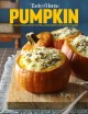 Pumpkin : 101 fabulous fall dishes that warm hearts and satisfy tummies.
