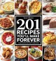 Taste of Home 201 recipes you'll make forever : classic recipes for today's home cooks.