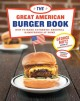 The great American burger book : how to make authentic regional hamburgers at home