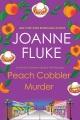 Peach cobbler murder Hannah Swensen Mystery Series, Book 7.