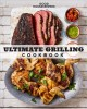 Ultimate grilling cookbook : 250 sizzling recipes.