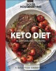 Keto diet : 100+ low-carb, high-fat recipes.