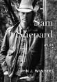 Sam Shepard : a life