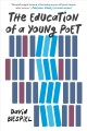 THE EDUCATION OF A YOUNG POET