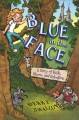 Blue in the face : a story of risk, rhyme, and rebellion