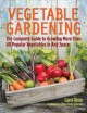 Vegetable gardening : the complete guide to growing more than 40 popular vegetables in any space