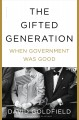 The gifted generation : when government was good
