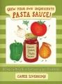 Pasta sauce! : grow your own ingredients