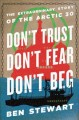 Don't trust, don't fear, don't beg : the extraordinary story of the Arctic 30