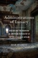 Administrations of lunacy : racism and the haunting of American psychiatry at the Milledgeville Asylum