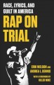Rap on trial : race, lyrics, and guilt in America