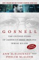 Gosnell : the untold story of America's most prolific serial killer