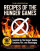 The unofficial recipes of the Hunger Games 187 recipes inspired by The Hunger Games, Catching Fire, and Mockingjay