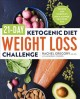 21-day ketogenic diet weight loss challenge : recipes and workouts for a slimmer, healthier you
