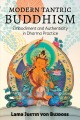 Modern Tantric Buddhism : embodiment and authenticity in Dharma practice