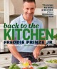Back to the kitchen : 75 delicious, real recipes (& true stories) from a food-obsessed actor