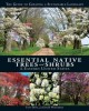 Essential native trees and shrubs for the eastern United States : the guide to creating a sustainable landscape