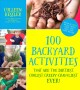 100 backyard activities that are the dirtiest, coolest, creepy-crawliest ever! : become an expert on bugs, beetles, worms, frogs, snakes, birds, plants and more
