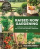 Raised row gardening : incredible organic produce with no tilling and minimal weeding