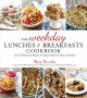 The weekday lunches & breakfasts cookbook : easy & delicious home-cooked meals for busy families