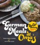 German meals at Oma's : traditional dishes for the home cook