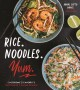Rice. Noodles. Yum. : everyone's favorite Southeast Asian dishes