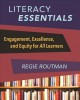 Literacy essentials : engagement, excellence, and equity for all learners