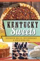 Kentucky sweets : bourbon balls, spoonbread and mile high pie