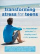 Transforming stress for teens : the HeartMath solution for staying cool under pressure